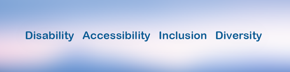 Disability Accessibility Inclusion Diversity